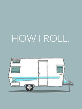 A506D - Annie Bailey Art - How I Roll