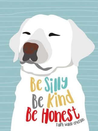 Be Silly, Kind and Honest